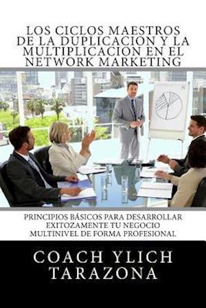 Bog, paperback Los Ciclos Maestros de La Duplicacion y La Multiplicacion En El Network Marketing af Ylich Eduard Tarazona Gil