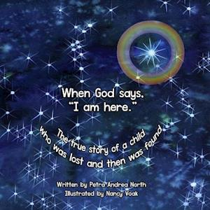 Bog, paperback When God Says, I Am Here. af Petra Andrea North