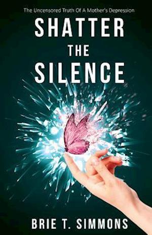 Bog, paperback Shatter the Silence af Brie T. Simmons