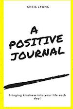 A Positive Journal - Finding Kindness Everyday!!