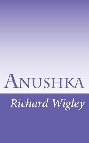 Bog, paperback Anushka af Richard David Wigley