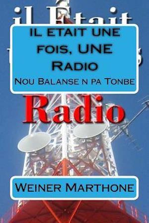 Bog, paperback Il Etait Une Fois, Une Radio af Weiner Marthone