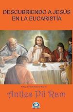 Descubriendo a Jesus En La Eucaristia af Antjes Pil Ram