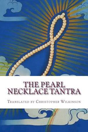 Bog, paperback The Pearl Necklace Tantra af Christopher Wilkinson