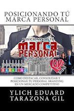 Posicionando Tu Marca Personal af Ylich Eduard Tarazona Gil