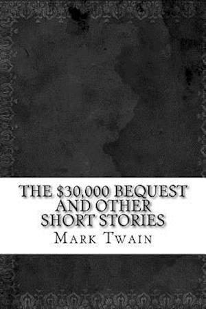 Bog, paperback The $30,000 Bequest and Other Short Stories af Twain Mark