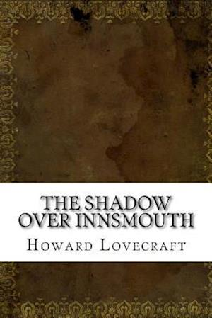 Bog, paperback The Shadow Over Innsmouth af Howard Phillips Lovecraft