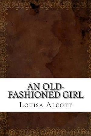Bog, paperback An Old-Fashioned Girl af Louisa May Alcott