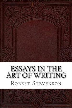 Bog, paperback Essays in the Art of Writing af Robert Louis Stevenson