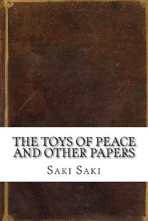 Bog, paperback The Toys of Peace and Other Papers af Saki Saki