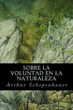 Bog, paperback Sobre La Voluntad En La Naturaleza af Arthur Schopenhauer