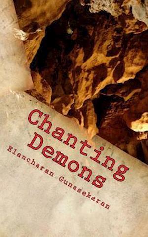 Bog, paperback Chanting Demons af Elancharan Gunasekaran