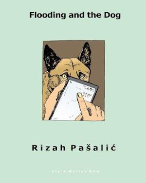 Bog, paperback Flooding and the Dog af Rizah Pasalic