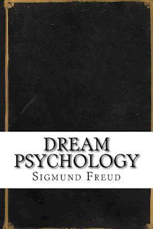 Bog, paperback Dream Psychology af Sigmund Freud