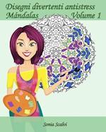 Disegni Divertenti Antistress - Mandala - Volume 1