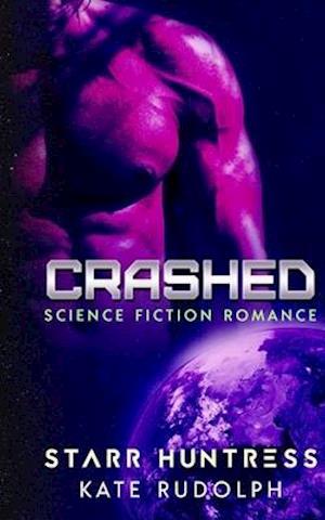 Bog, paperback Crashed af Kate Rudolph, Starr Huntress