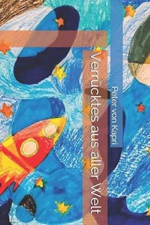 Bog, paperback Verrucktes Aus Aller Welt af Peter Von Kapri