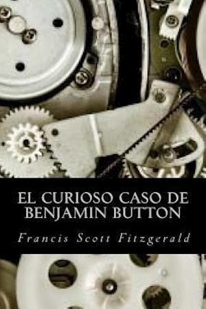 Bog, paperback El Curioso Caso de Benjamin Button af Francis Scott Fitzgerald