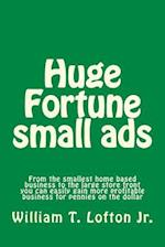 Huge Fortune Small Ads