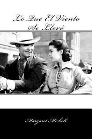 Lo Que El Viento Se Llevo (Spanish Edition ) (Special Classic Edition)