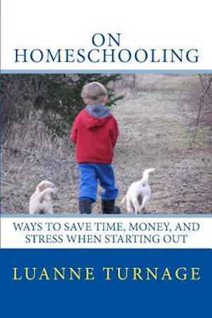 Bog, paperback On Homeschooling af Luanne Turnage