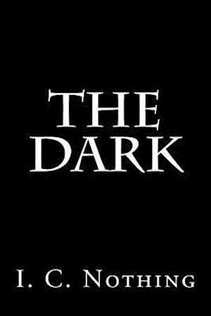 Bog, paperback The Dark af I. C. Nothing
