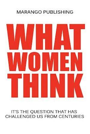 Bog, paperback What Women Think? af Marango Publishing