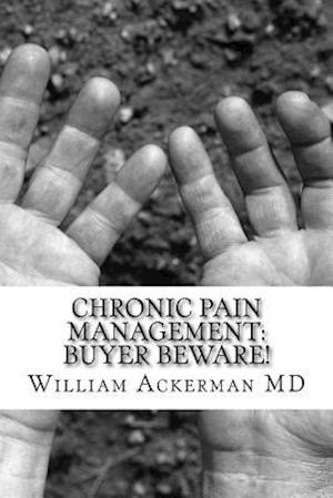 Bog, paperback Chronic Pain Management af Dr William E. Ackerman III