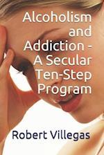 Alcoholism and Addiction - A Secular Ten-Step Program
