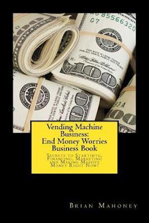Bog, paperback Vending Machine Business af Brian Mahoney