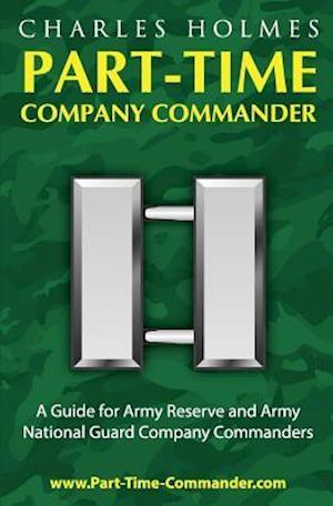 Bog, paperback Part-Time Company Commander af Charles H. Holmes