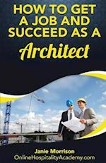 How to Get a Job and Succeed as a Architect