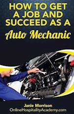 How to Get a Job and Succeed as a Auto Mechanic