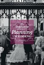 The Definitive Guide to Planning a Wedding
