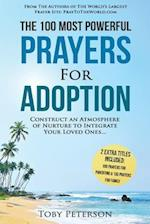 Prayer the 100 Most Powerful Prayers for Adoption 2 Amazing Books Included to Pray for Parenting & Family