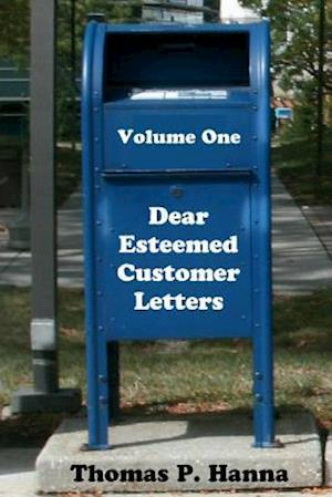 Bog, paperback Dear Esteemed Customer Letters, Volume One af Thomas P. Hanna