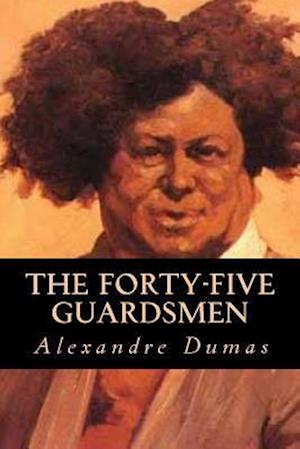 Bog, paperback The Forty-Five Guardsmen af Dumas Alexandre