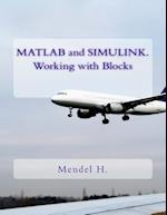 MATLAB and Simulink. Working with Blocks af Mendel H