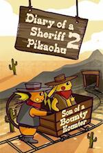 Diary of a Sheriff Pikachu 2 Son of a Bounty Hunter af MR Clarence Lefort