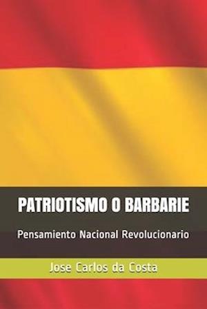 Bog, paperback Patriotismo O Barbarie af Jose Carlos Camelo Da Costa