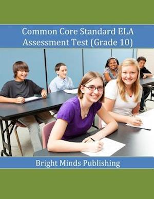 Bog, paperback Common Core Standard Ela Assessment Test (Grade 10) af Bright Minds Publishing
