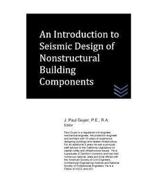 Bog, paperback An Introduction to Seismic Design of Nonstructural Building Components af J. Paul Guyer