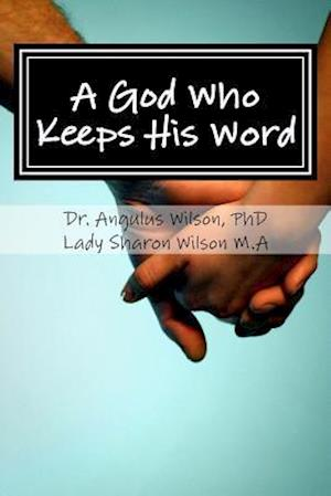 Bog, paperback A God Who Keeps His Word af Dr Angulus D. Wilson Phd, Lady Sharon Wilson Ma