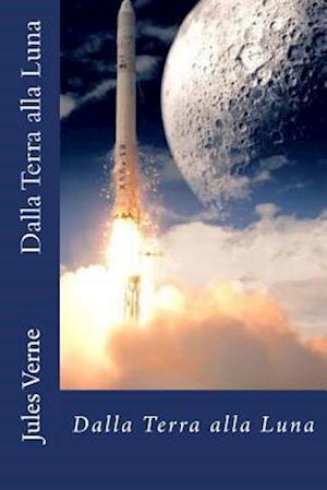 Bog, paperback Dalla Terra Alla Luna af Jules Verne