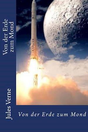Bog, paperback Von Der Erde Zum Mond af Jules Verne