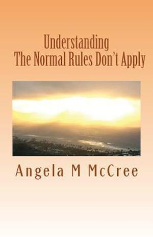 Bog, paperback Understanding, the Normal Rules Don't Apply af Angela M. McCree