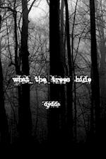 What the Trees Hide