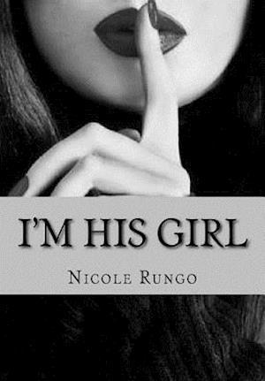 Bog, paperback Im His Girl af Nicole Anita Rungo