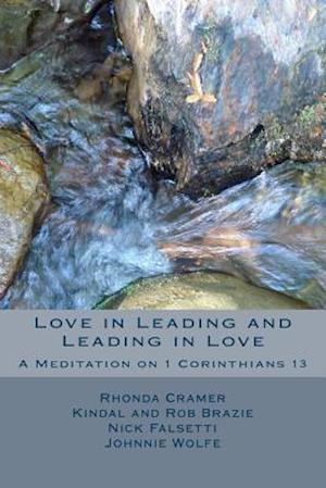Bog, paperback Love in Leading and Leading in Love af Rhonda L. Thorne Cramer, Kindal Brazie, Rob Brazie