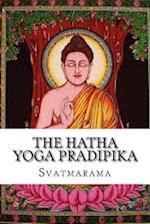 The Hatha Yoga Pradipika af Svatmarama